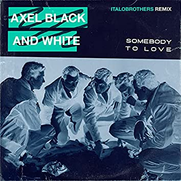 Somebody To Love (ItaloBrothers Remix)