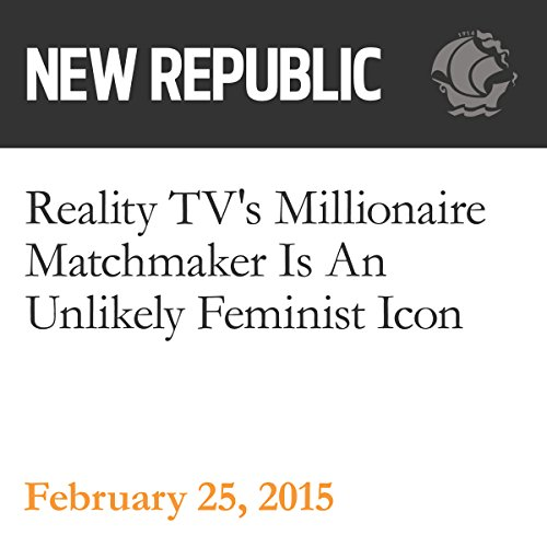Reality TV's Millionaire Matchmaker Is An Unlikely Feminist Icon audiobook cover art