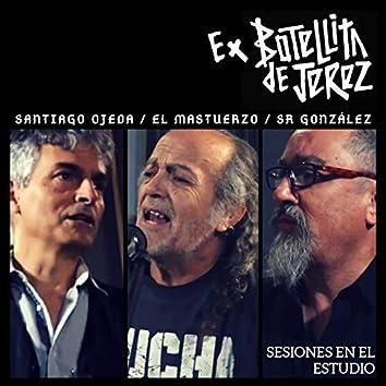 Sesiones en el Estudio: Ex Botellita de Jerez