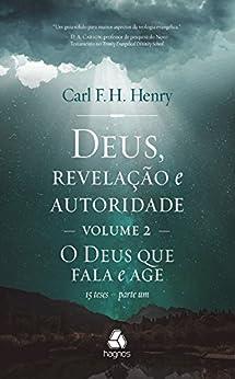 Deus, revelação e autoridade - vol. 2: 15 teses - parte 1 por [Carl F. Henry]