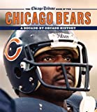 The Chicago Tribune Book of the Chicago Bears: A Decade-By-Decade History - Chicago Tribune Staff