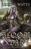 Bloom & Dark: Book I of The Rorke Burningsoul Saga (English Edition)