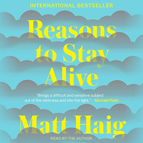 Reasons to Stay Alive Audiobook By Matt Haig cover art