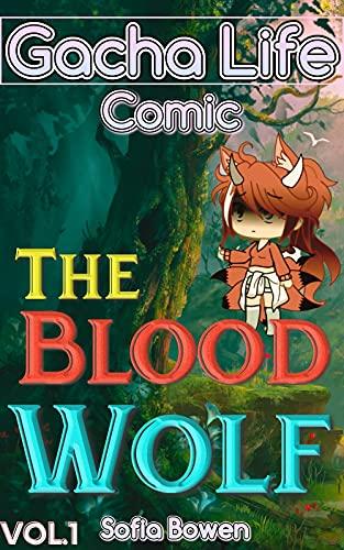 Gacha Life Comic: The Blood Wolf Vol.1 (Gacha Life Comics Book 2) (English Edition)