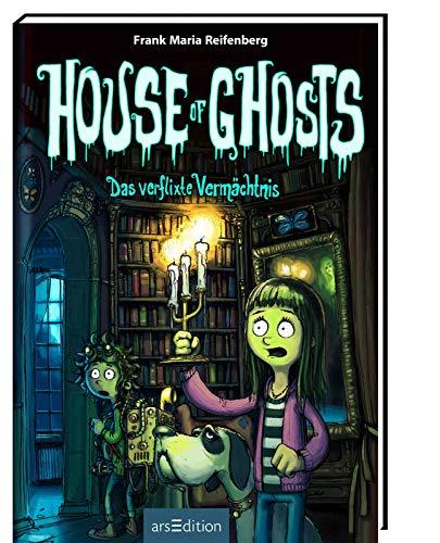 House of Ghosts - Das verflixte Vermächtnis (House of Ghosts 1)