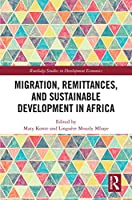 Migration, Remittances, and Sustainable Development in Africa (Routledge Studies in Development Economics)