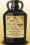Met brauen wie ein Wikinger: Traditionelle Techniken für das Brauen natürlicher, wild-fermentierter, Honig-basierter Weine und Biere