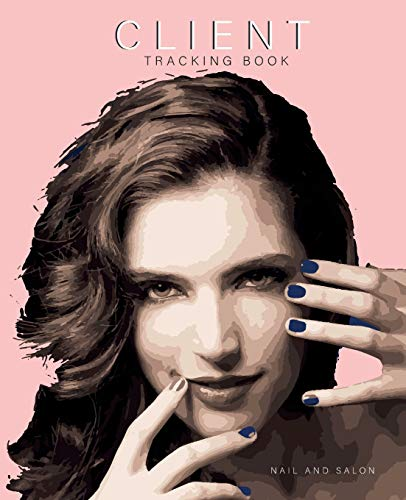 Client Tracking Book Nail and salon: Best Client Record Profile And Appointment Log Book Organizer Log Book with A - Z Alphabetical Tabs For Salon Nail Hair Stylists Barbers