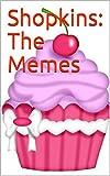 Shopkins: The Memes (English Edition)