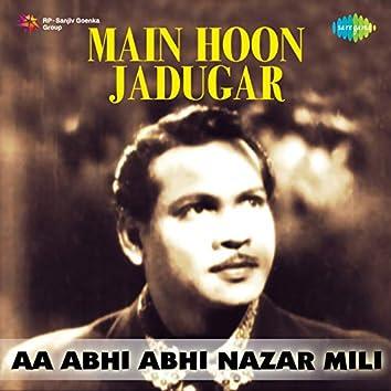"Aa Abhi Abhi Nazar Mili (From ""Main Hoon Jadugar"") - Single"