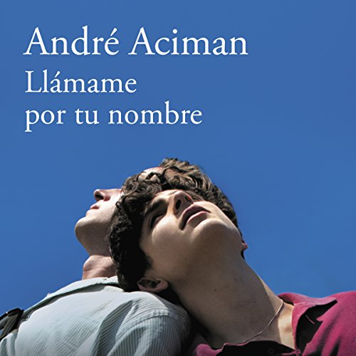 Llámame por tu nombre [Call Me by Your Name] audiobook cover art