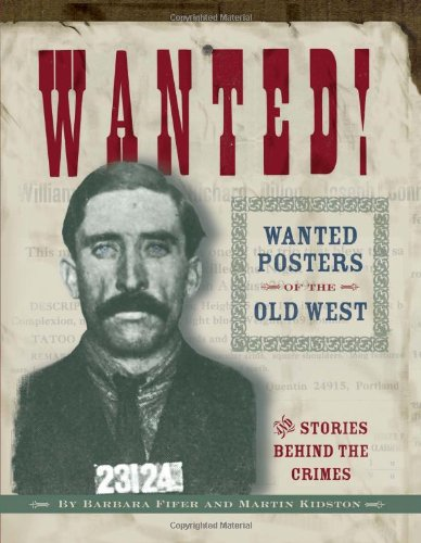 Wanted!: Wanted Posters of the Old West