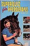 Superquiz für Pferdefans. ( Ab 10 J.).