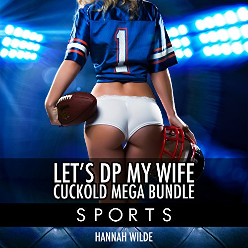 Let's DP My Wife, Cuckold Mega Bundle: Sports audiobook cover art