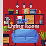 I Spy Living Room: Toddlers Gift Kindergarten Fun Picture Idea Activity Workbook (Preschoolers Ages 3 ) (English Edition)