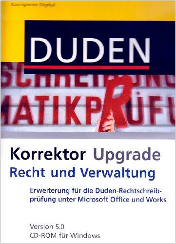 Duden Korrektor Upgrade Recht und Verwaltung, 1 CD-ROM Erweiterung für die Duden-Rechtschreibprüfung unter Microsoft Office und Works. Für Windows