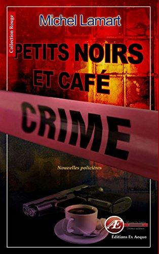 Petits noirs et café crime: Nouvelles policières (Rouge) (French Edition)