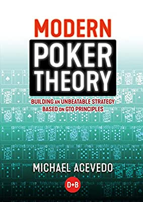 Modern Poker Theory: Building an unbeatable strategy based on GTO principles