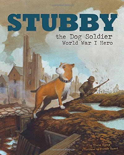 Stubby the Dog Soldier: World War I Hero (Animal Heroes)