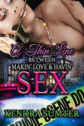 A Thin Line Between Makin' Love ...