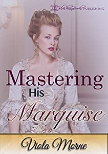 Mastering His Marquise (The Cold Hearts Series Book 3)