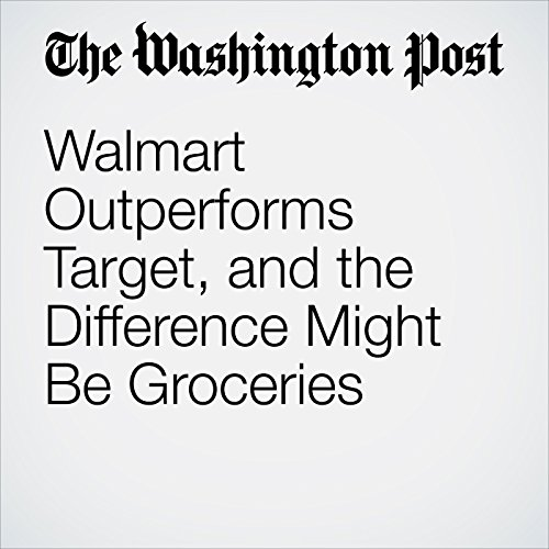 Walmart Outperforms Target, and the Difference Might Be Groceries audiobook cover art