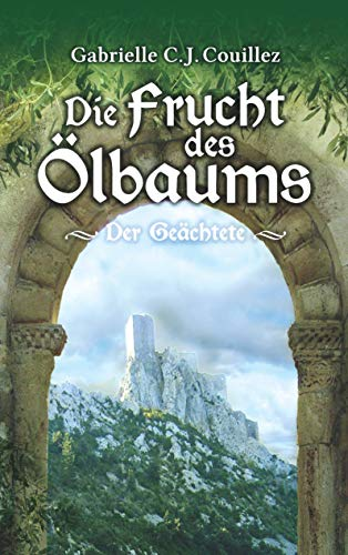 Die Frucht des Ölbaums: Der Geächtete (German Edition)