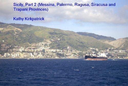 Sicily, Part 2 (Messina, Palermo, Ragusa, Siracusa, and Trapani Provinces)