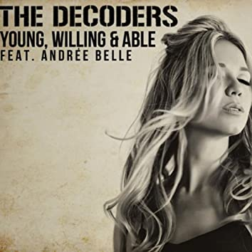 Young, Willing & Able (feat. Andree Belle)