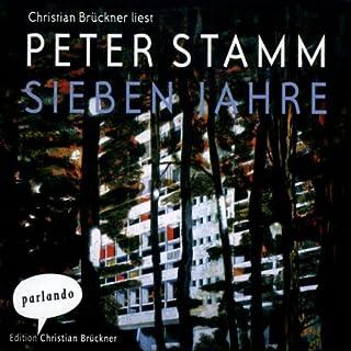 Sieben Jahre                   Autor:                                                                                                                                 Peter Stamm                               Sprecher:                                                                                                                                 Christian Brückner                      Spieldauer: 7 Std. und 26 Min.     71 Bewertungen     Gesamt 4,2