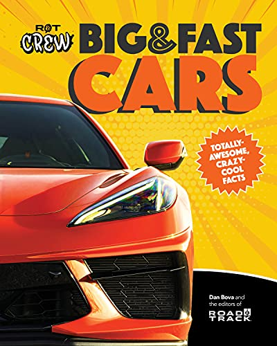 Road & Track Crew Big & Fast Cars: Totally-Awesome, Crazy-Cool Facts