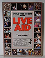Live Aid: World Wide Concert Book 0881010243 Book Cover