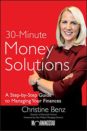 Morningstar's 30-Minute Money Solutions: A Step-by-Step Guide to Managing Your...