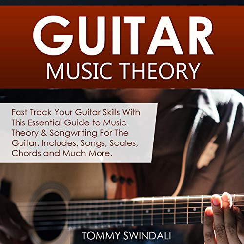 Guitar Music Theory Audiobook By Tommy Swindali cover art