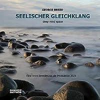 SEELISCHER GLEICHKLANG: DEEP MIND SPACE