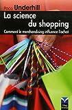 La Science du shopping - Comment le merchandising influence l'achat