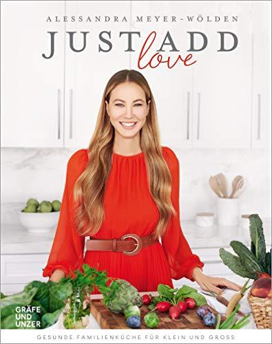 Just add Love: Gesunde Familienküche für Klein und Groß (GU Autoren-Kochbücher)