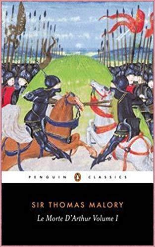 Le Morte D'Arthur, vol 1 - Thomas Malory [Whites Fine Edition](annotated) (English Edition)
