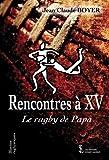 Rencontres à XV : Le rugby de papa