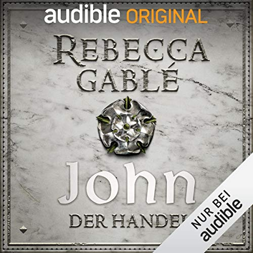 John - Der Handel     Die Hüter der Rose 2              By:                                                                                                                                 Rebecca Gablé                               Narrated by:                                                                                                                                 Detlef Bierstedt,                                                                                        Elmar Börger,                                                                                        Axel Lutter,                   and others                 Length: 11 hrs and 30 mins     Not rated yet     Overall 0.0
