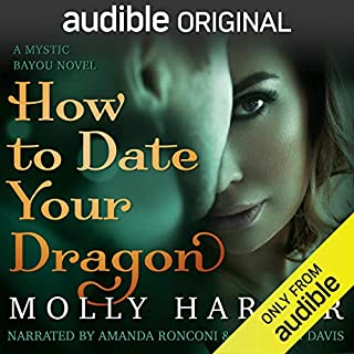 How to Date Your Dragon                   Written by:                                                                                                                                 Molly Harper                               Narrated by:                                                                                                                                 Amanda Ronconi,                                                                                        Jonathan Davis                      Length: 6 hrs and 24 mins     47 ratings     Overall 4.3