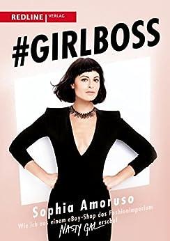 #Girlboss: Wie ich aus einem eBay-Shop das Fashionimperium Nasty Gal erschuf (German Edition) by [Sophia Amoruso]