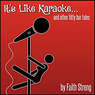 It's Like Karaoke and Other Titty Bar Tales audiobook cover art