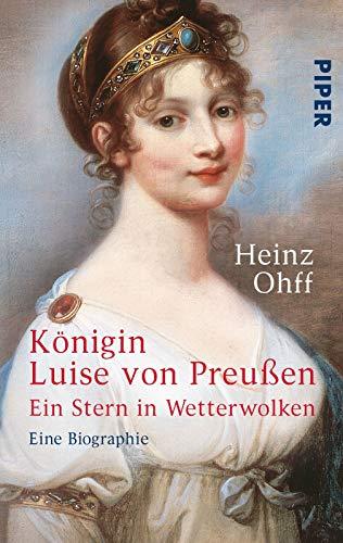 Buchseite und Rezensionen zu 'Ein Stern in Wetterwolken: Königin Luise von Preußen. Eine Biographie: Ein Stern in Wetterwolken - Eine Biographie' von Heinz Ohff