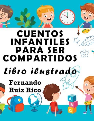 Cuentos infantiles para ser compartidos: Libro ilustrado (EN COLOR, gran tamaño 21,5 x 28 cm. - Emociones, valores, positividad y autoestima)