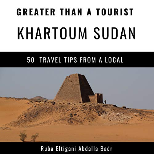 Greater Than a Tourist - Khartoum Sudan cover art
