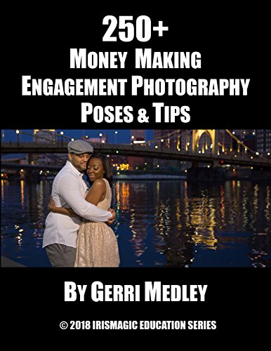 250+ Money Making Engagement Photography Poses & Tips (IrisMagic Education Series Book 1)