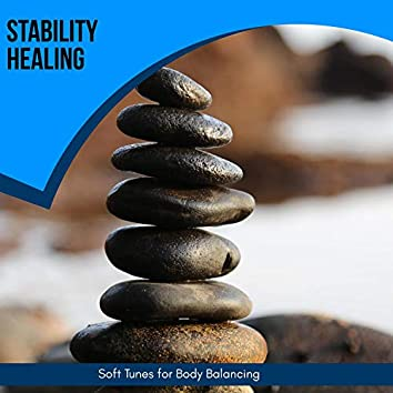 Stability Healing - Soft Tunes For Body Balancing