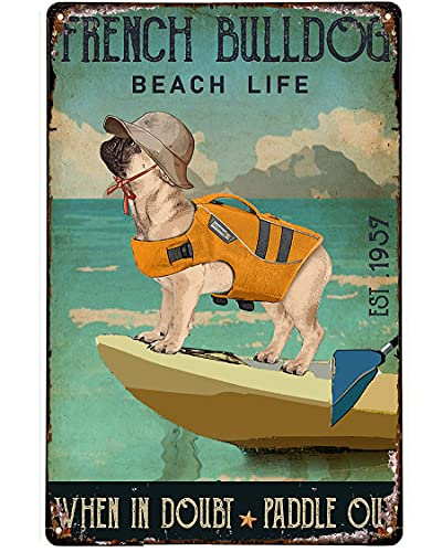 Vintage Metal Sign Look Canoe Kayak Paddle Out French Bulldog Tin Sign Decorations Vintage Chic Metal Poster Wall Decor Art Gift for Party Garden Outdoor 12x8 Inch