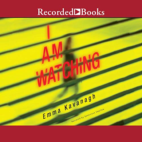 I Am Watching                   By:                                                                                                                                 Emma Kavanagh                               Narrated by:                                                                                                                                 Genevieve Swallow                      Length: 11 hrs and 40 mins     2 ratings     Overall 5.0